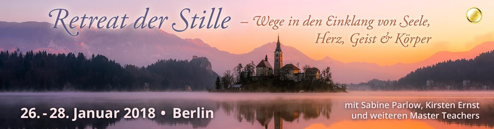 Retreat der Stille — Wege in den Einklang von Seele, Herz, Geist und Körper   Berlin & Webcast